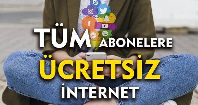 Bütün Abonelere Ücretsiz İnternet