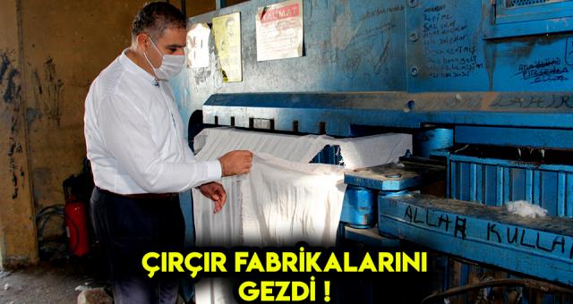 CHP Hatay Millet Vekili Çırçır Fabrikalarını Gezdi