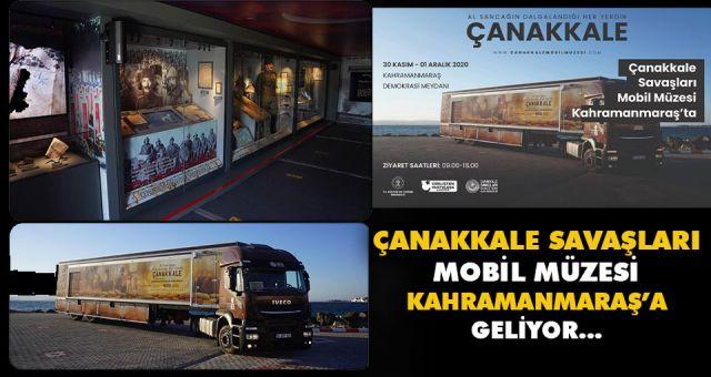 Çanakkale Savaşları Mobil Müzesi Kahramanmaraş'a Geliyor