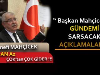 MAHÇİCEK'TEN BOMBA AÇIKLAMALAR !
