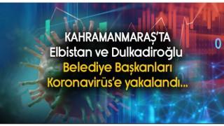 Kahramanmaraş'ta İki Belediye Başkanı Koronavirüse yakalandı