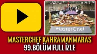Masterchef Kahramanmaraş 99.Bölüm Full İzle